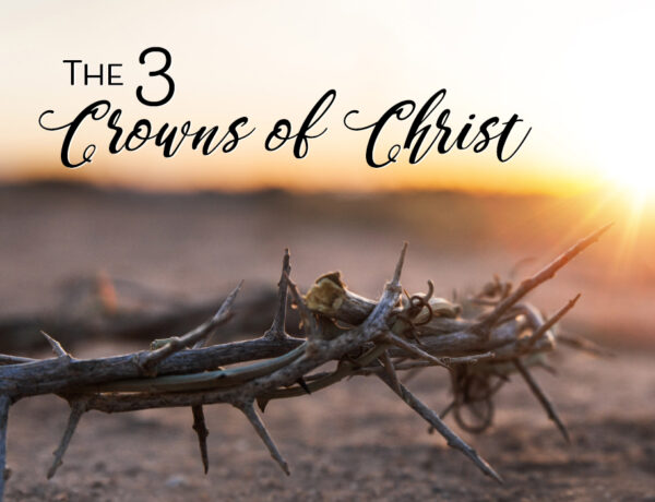 The Three Crowns of Christ