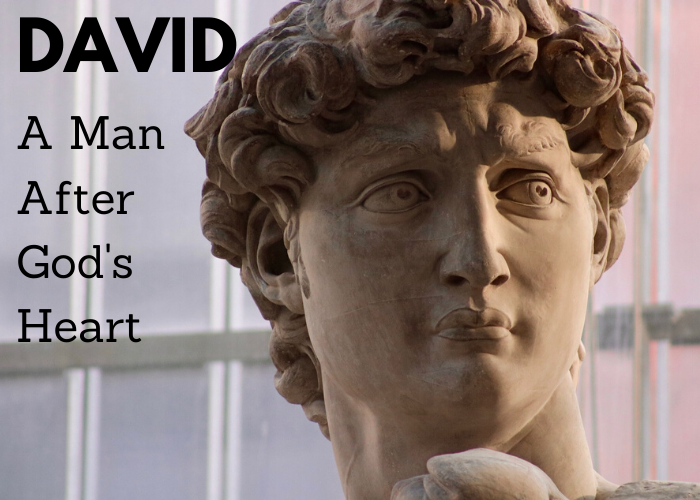 David A man after God's Heart
